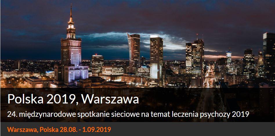"""Zaproszenie na konferencję """"The 24th International Meeting of the Treatment of Psychosis"""", Warszawa, 28.08.- 1.09.2019"""